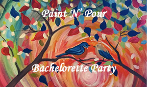 Paint N' Pour Bachelorette Party